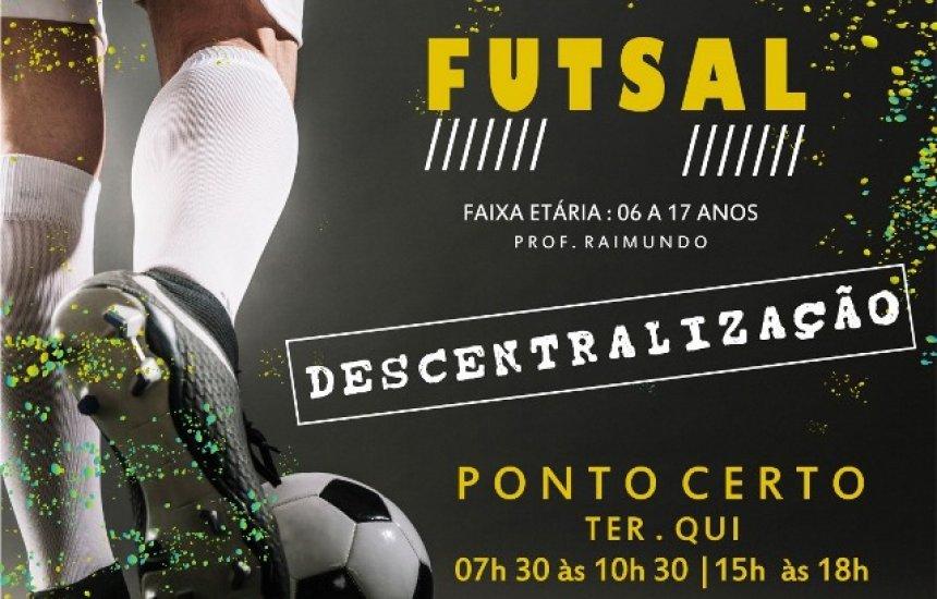 [Cidade do Saber abre inscrições para futsal; aulas acontecem no Ponto Certo]