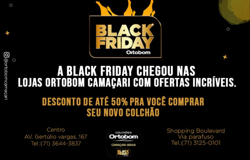 Black Friday Lojas Ortobom Camaçari. Até 50% de desconto!